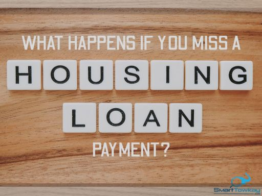 What Happens If You Miss A Home Loan Payment In Singapore Smart Towkay