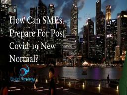 How SMEs can prepare for post Covid-19 new normal