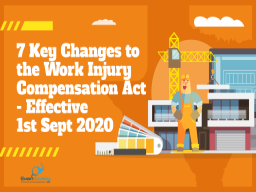 7 Key changes to the Work Injury Compensation Act