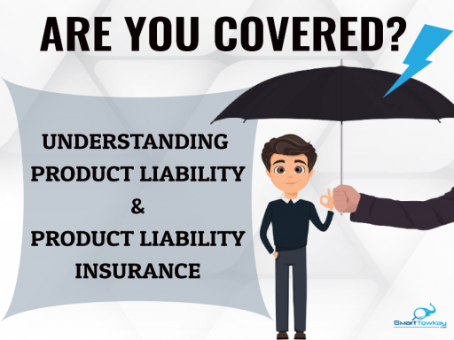 Understanding product liability and product liability insurance