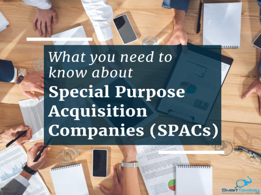 Special Purpose Acquisition Companies (SPACs)